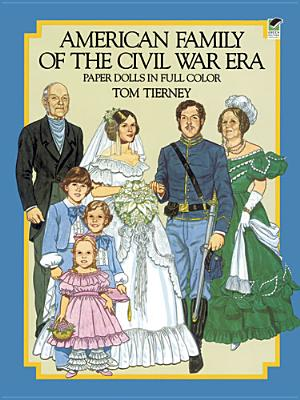 American Family of the Civil War Era Paper Dolls in Full Color By Tierney, Tom